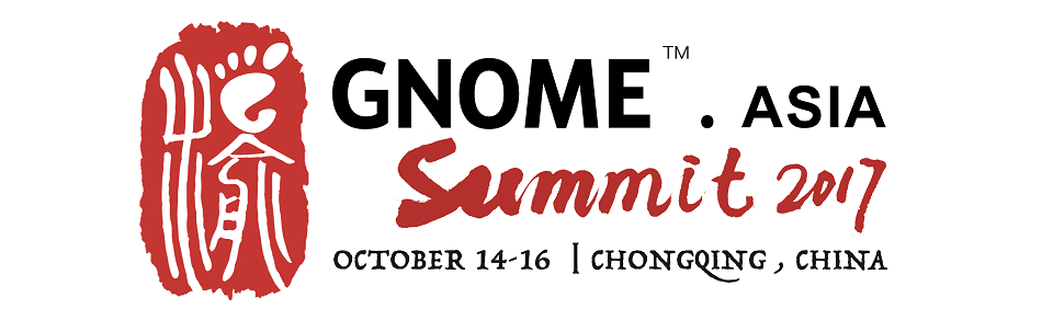 GNOME.Asia Summit 2017 to be hosted in Chongqing China